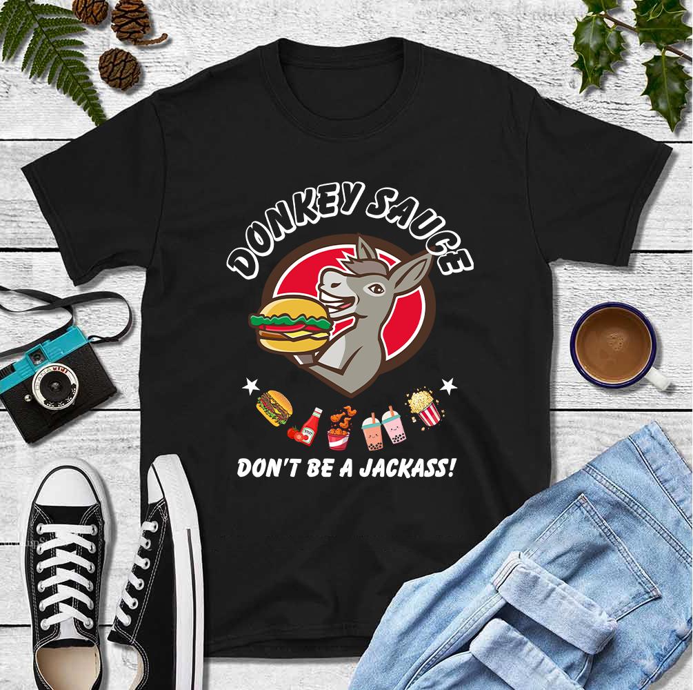 Donkey Sauce Shirt Don't Be A Jackass