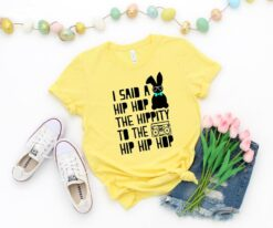 Easter Bunny I Said A Hip Hop The Hippie Shirt