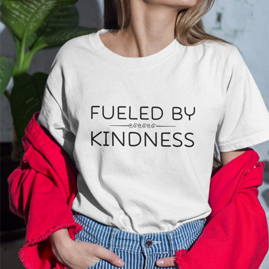Fueled-By-Kindness-Shirt-best-white-tshirt-for-women