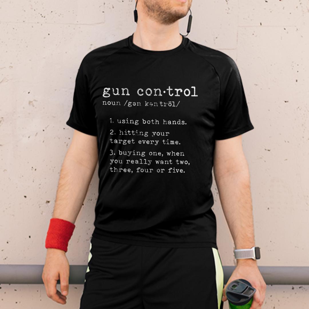 Gun Control Definition Shirt Buying One When You Want Two