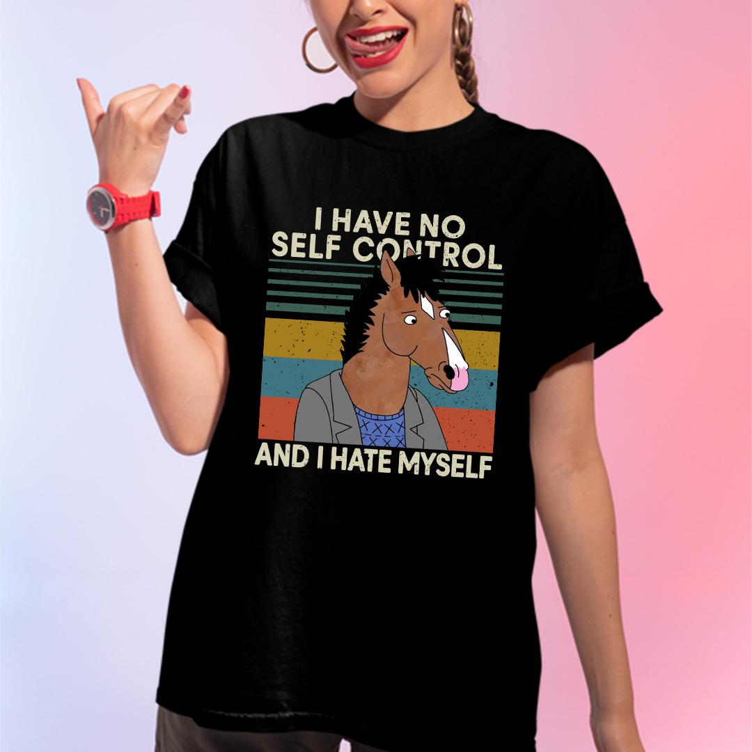 I Have No Self Control And I Hate Myself Shirt