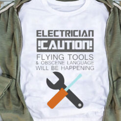 Obscene Lover Shirt Electrician Caution Obscene Language