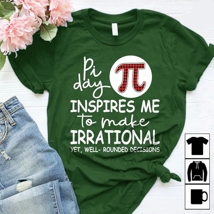 Pi Day Shirt Inspires Me To Make Irrational