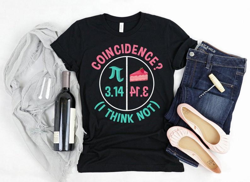 Pi Day Shirt Pi 314 Equals Pie Coincidence