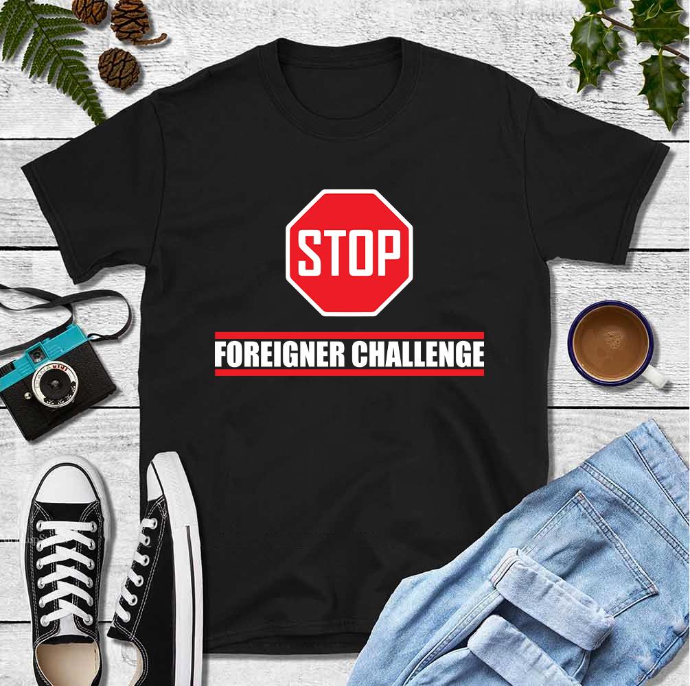 The Foreinger Challenge Shirt Foreigner Challenge Girl