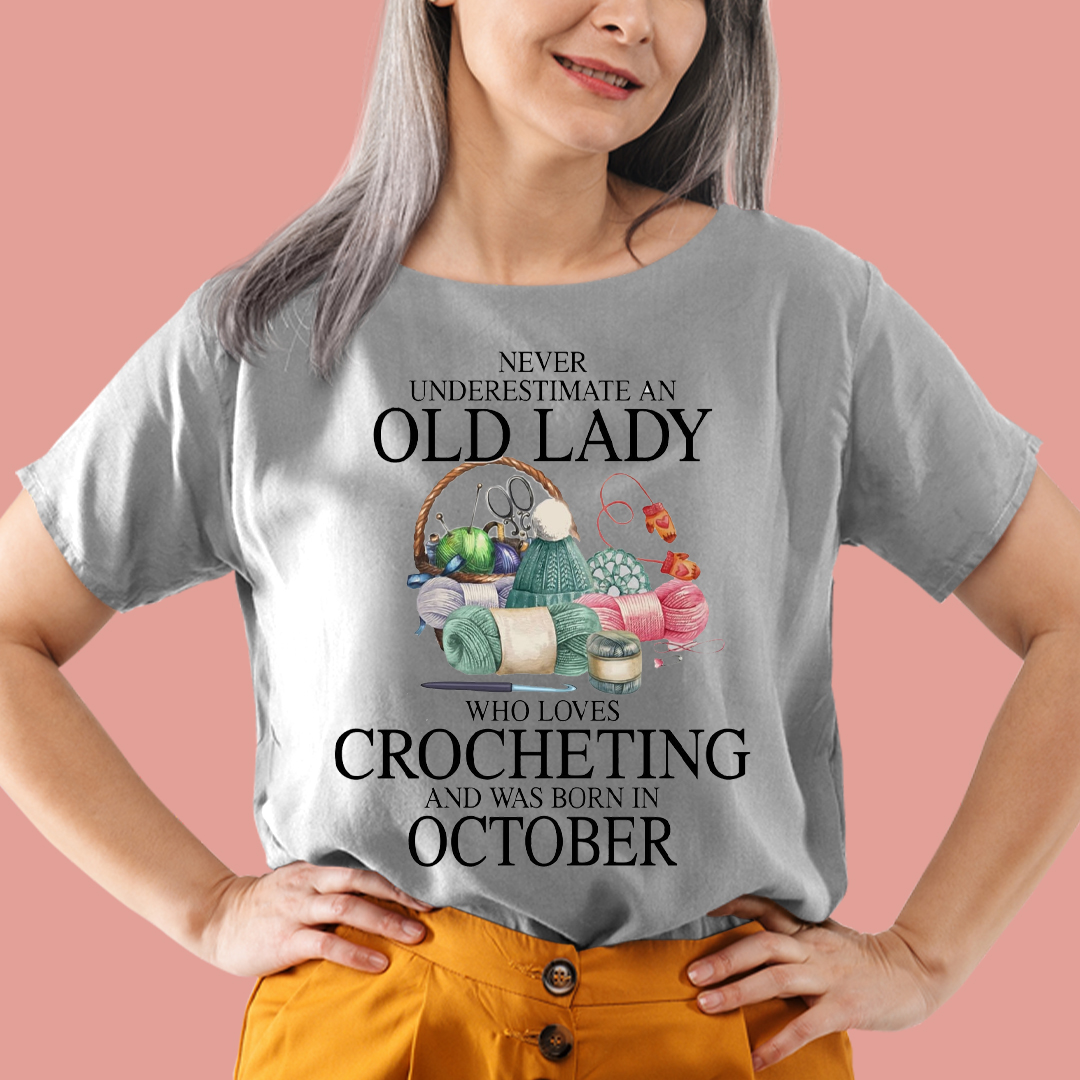 An Old Lady Loves Crocheting And Born In October Shirt