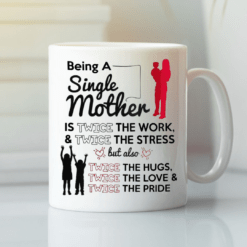Being A Single Mother Mug