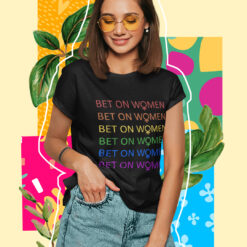 Bet On Women Shirt