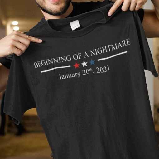 Biden-Inauguration-Shirt-Beginning-Of-Nightmare-January-2021-Anti-Biden-gift