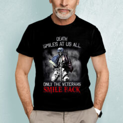 Death Smiles At Us All Only Veteran Smile Back Shirt