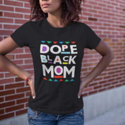 Dope Black Mom T Shirt