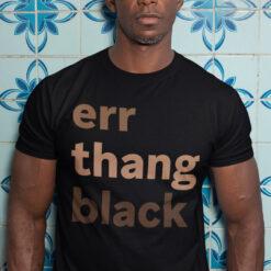 Err Thing Black T Shirt Black Lives Matter