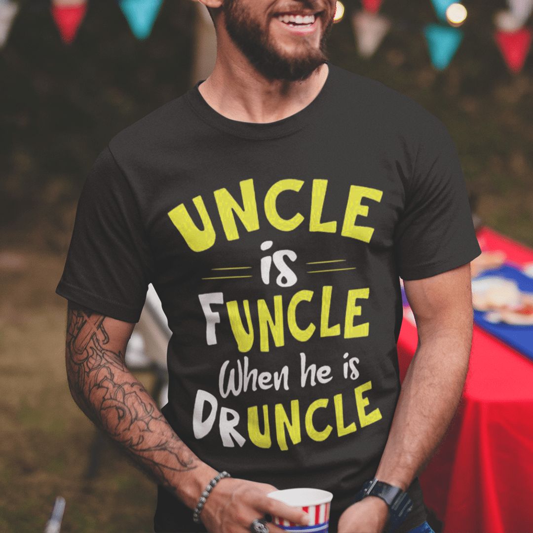 Funcle Shirt Uncle Is Funcle When He Druncle