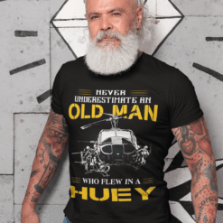 Never Underestimate An Old Man Who Flew In Huey Shirt
