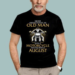 Old Man Motorcycle Born In August Shirt