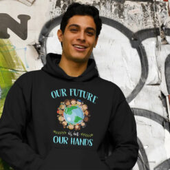 Our Future Is In Our Hands Hoodie