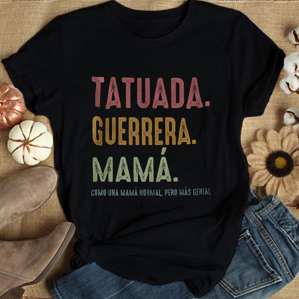 Tatuada-Guerrera-Mama-Shirt-best-gift-for-a-new-mom-2021