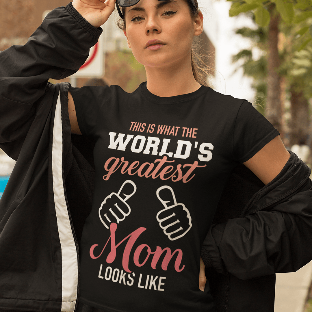 This Is What The World's Greatest Mom Looks Like Shirt