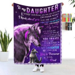 To My Daughter I'm Your Dad My Ove For You Is Forever Blanket