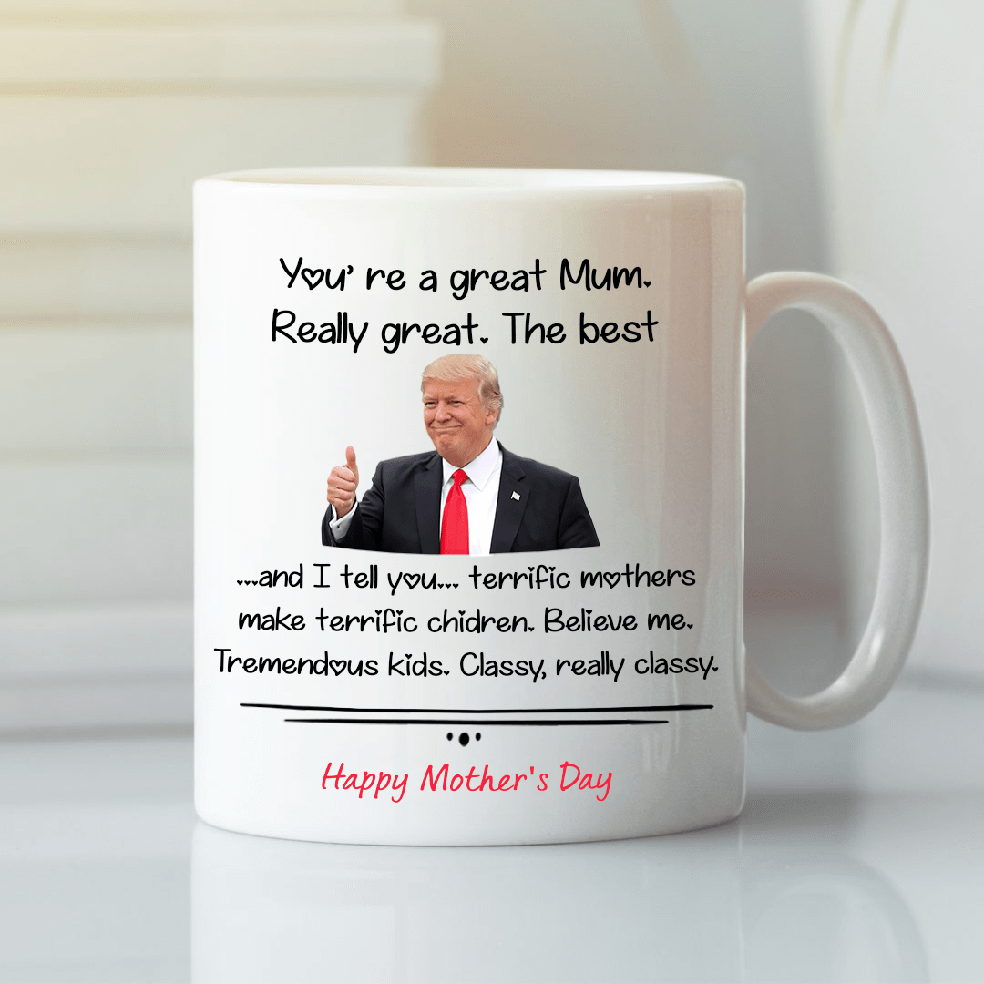 Trump Mothers Day Mug Happy Mother Day