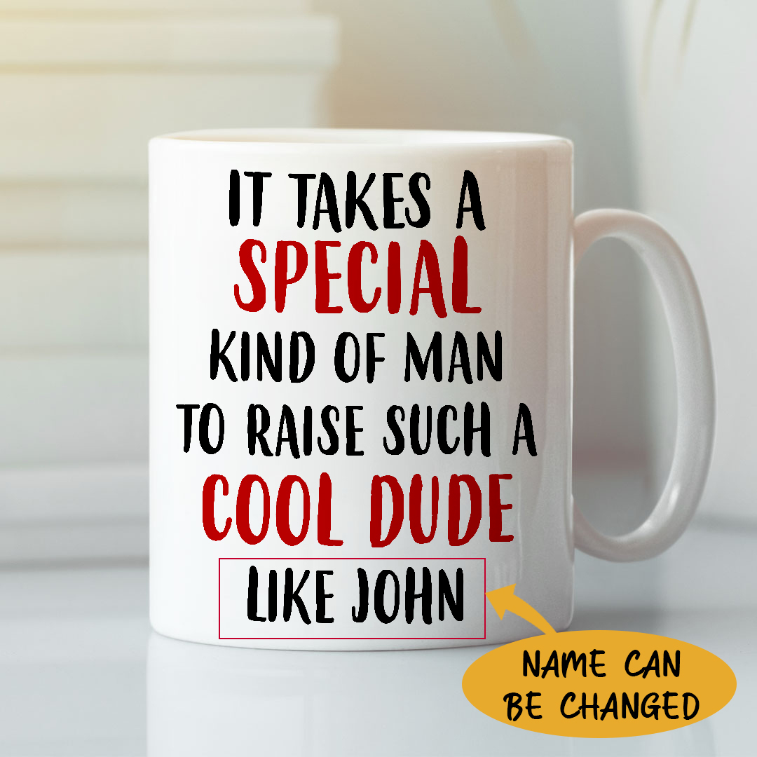 A Special Kind Of Man To Raise A Cool Dude Personalized Mug