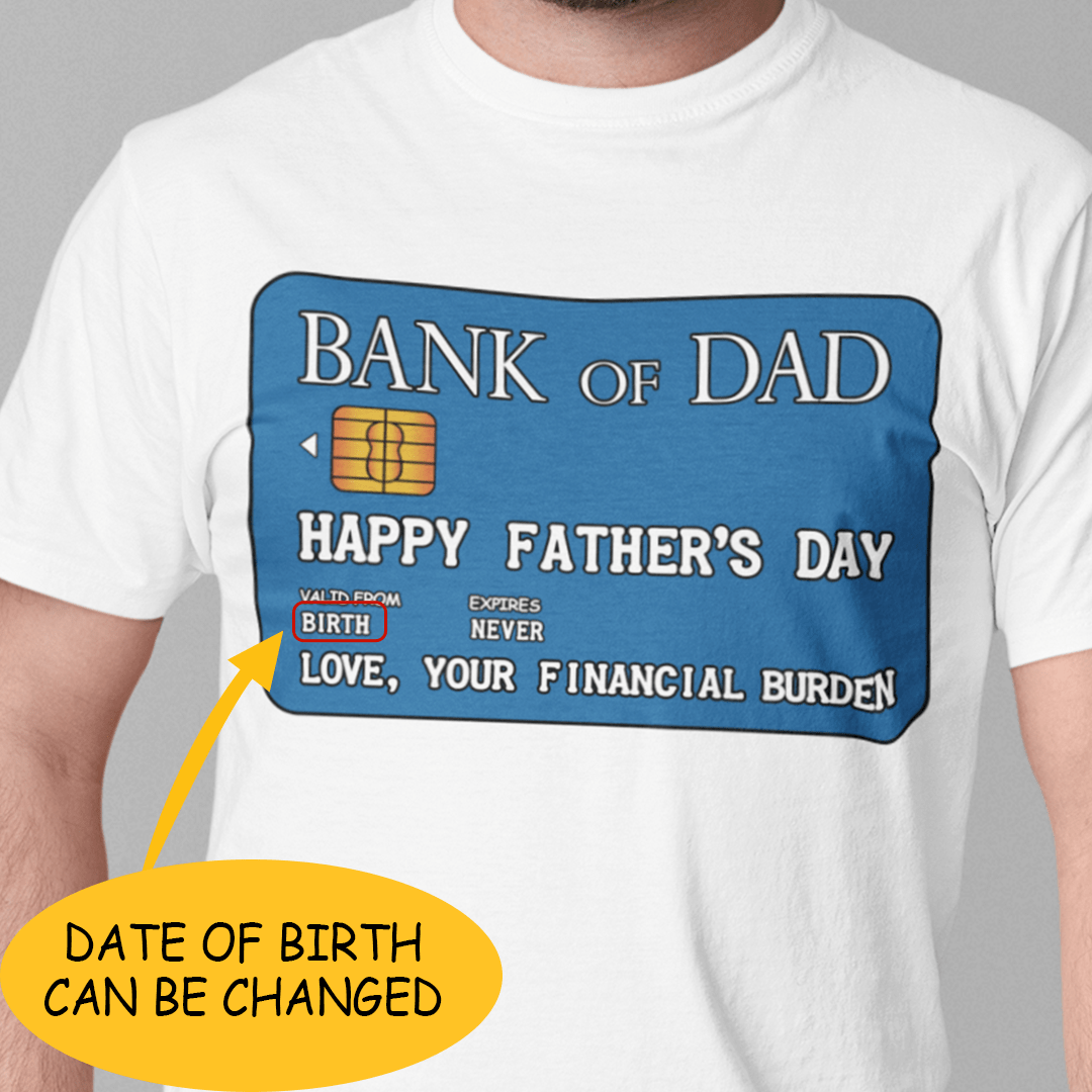 Bank Of Dad Happy Father's Day Personalized Shirt