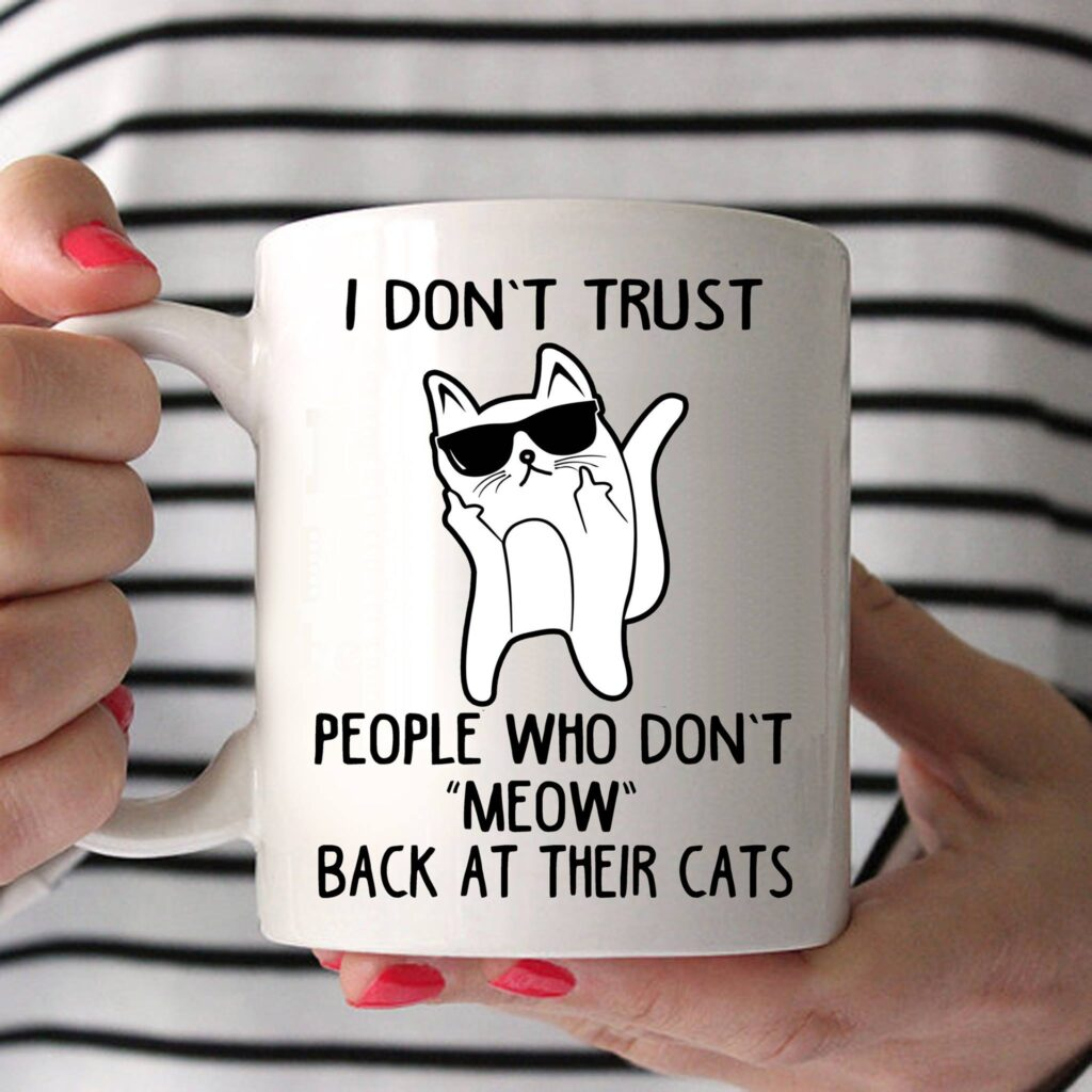Cat Mug I Dont Trust People Who Dont Meow 1