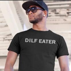 DILF Eater Shirt