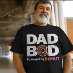 Dad Bod T Shirt Dad Bod Powered By Donut