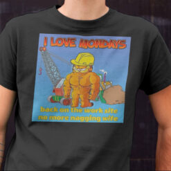 I Love Mondays Garfield Shirt Back On The Work Site mock