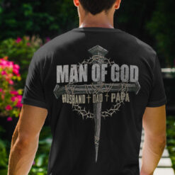 Man Of God Husband Dad Papa Shirt