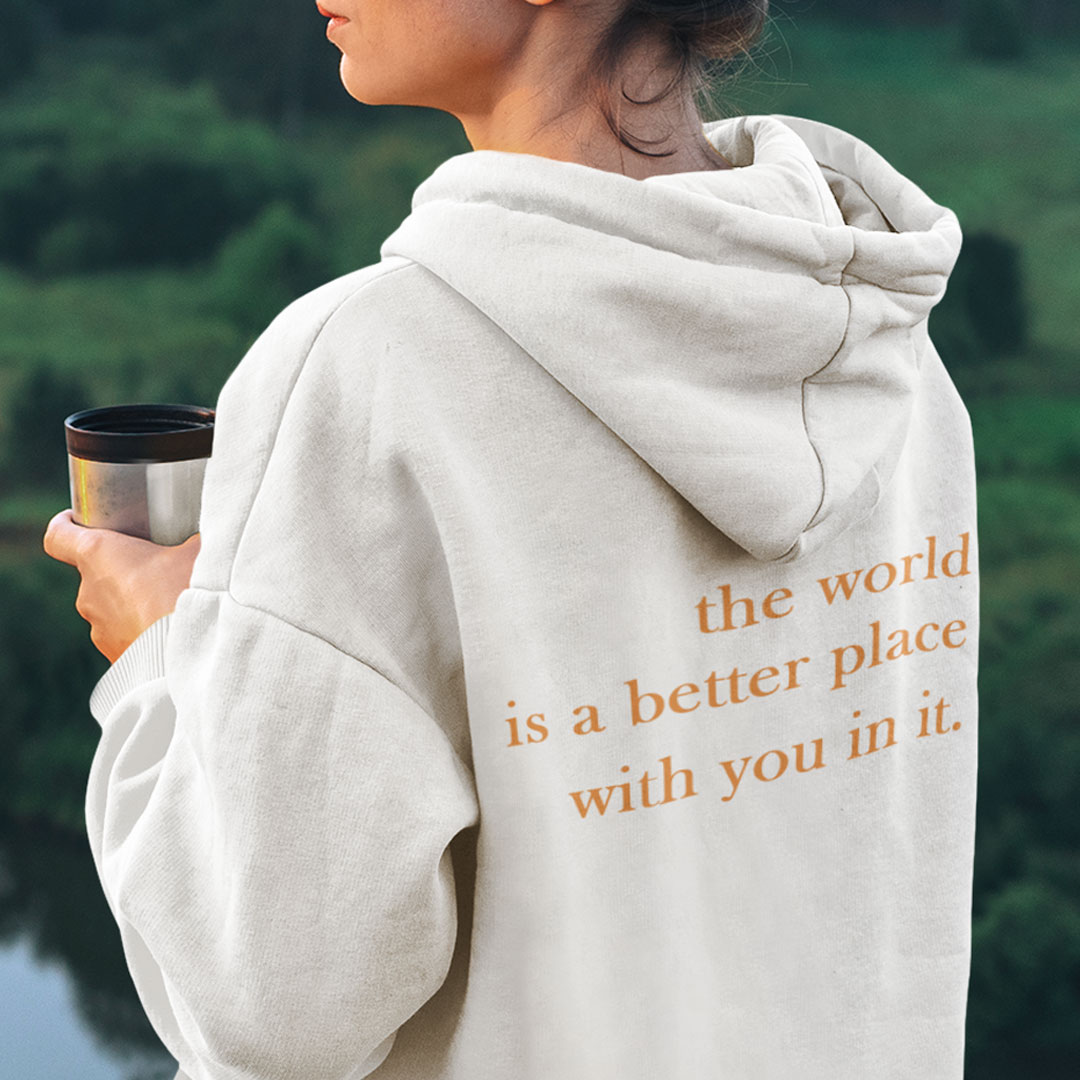 Orginal The World Is A Better Place With You In It Hoodie