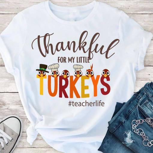 Teacherlife Shirt Thankful For My Little Turkeys- great holiday gifts for teacher