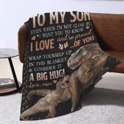 To My Son I Love You And Proud Of You Dinosaur Blanket
