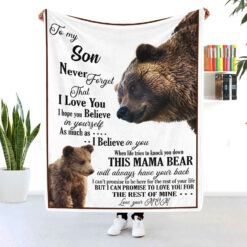 To My Son Never Forget That I Love You Bear Blanket