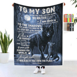 To My Son Walk As If You Own The Place Blanket