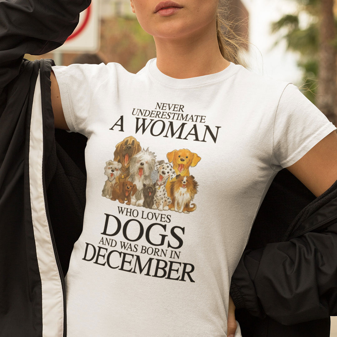 A Woman Who Loves Dogs And Was Born In December Shirt