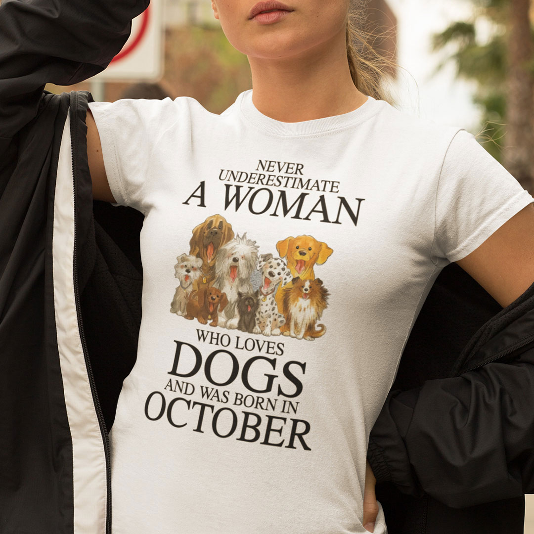 A Woman Who Loves Dogs And Was Born In October Shirt