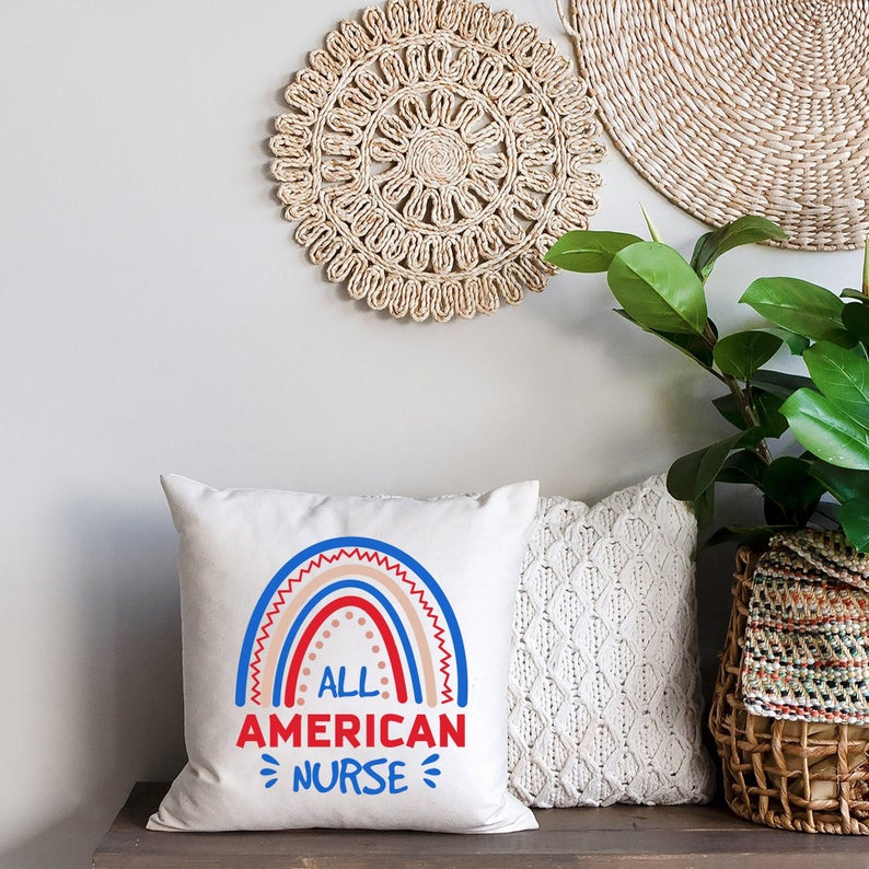 All American Nurse pillow-best Independence Day gift for nurses.