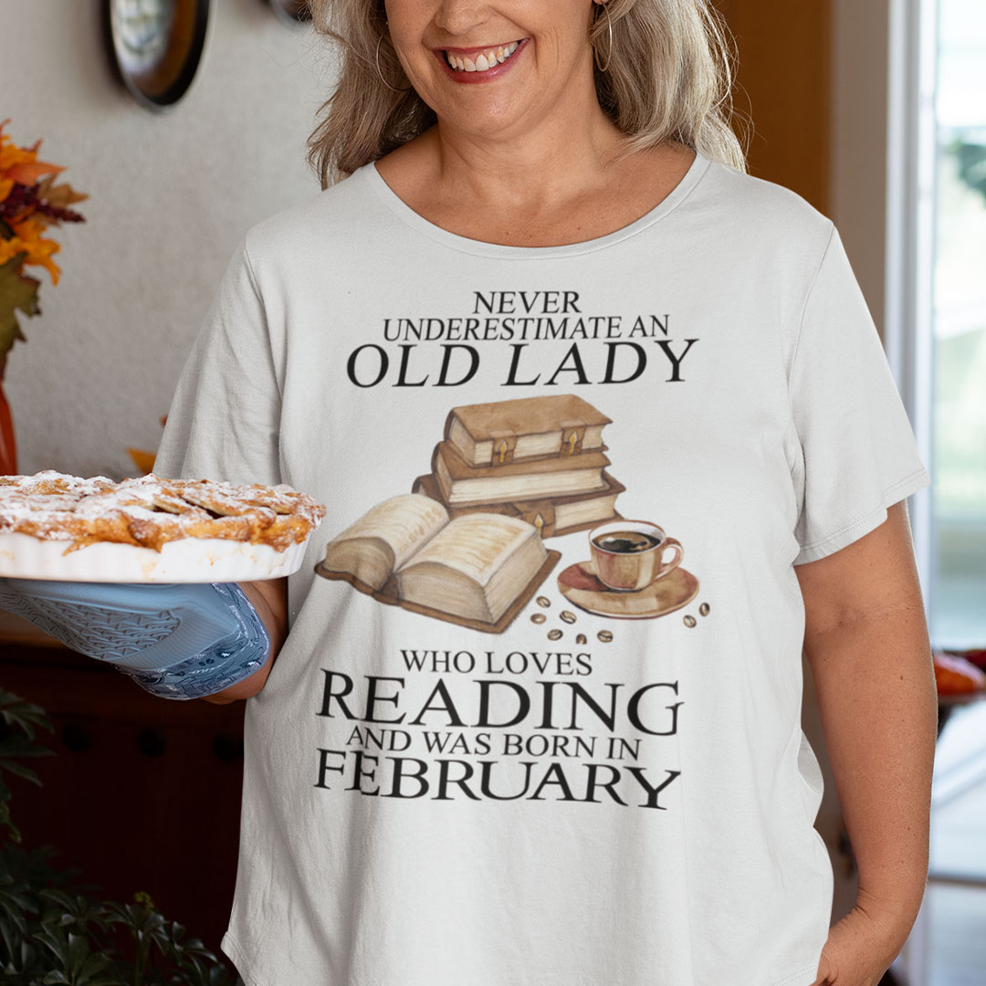 An Old Lady Loves Reading And Was Born In February Shirt