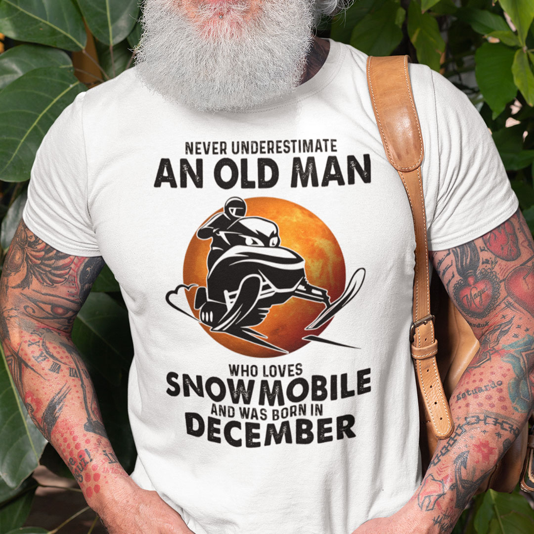 An Old Man Who Loves Snowmobile Shirt Born In December