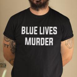 Classic Blue Lives Murder T Shirt