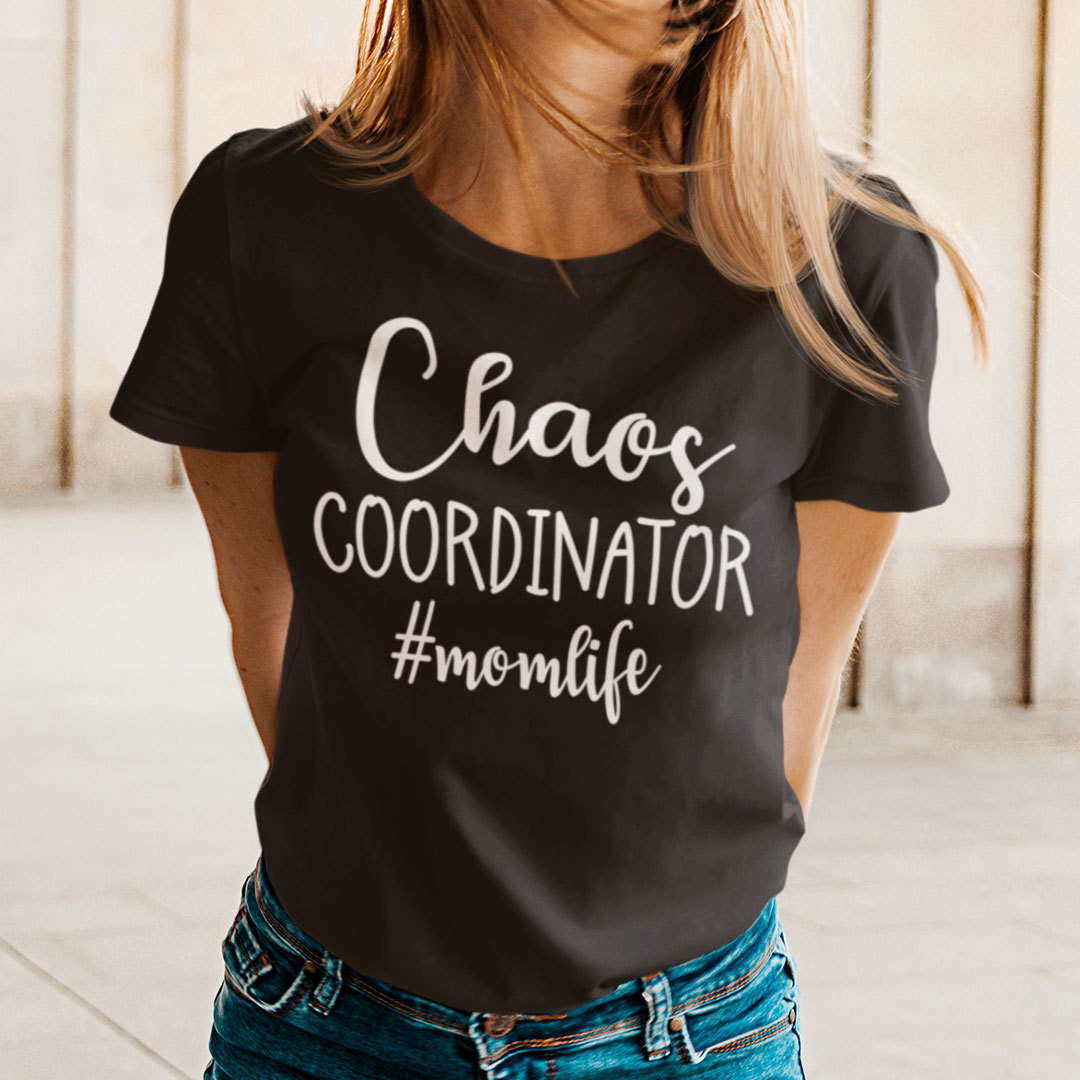 Funny Chaos Coordinator Mom Life Shirt