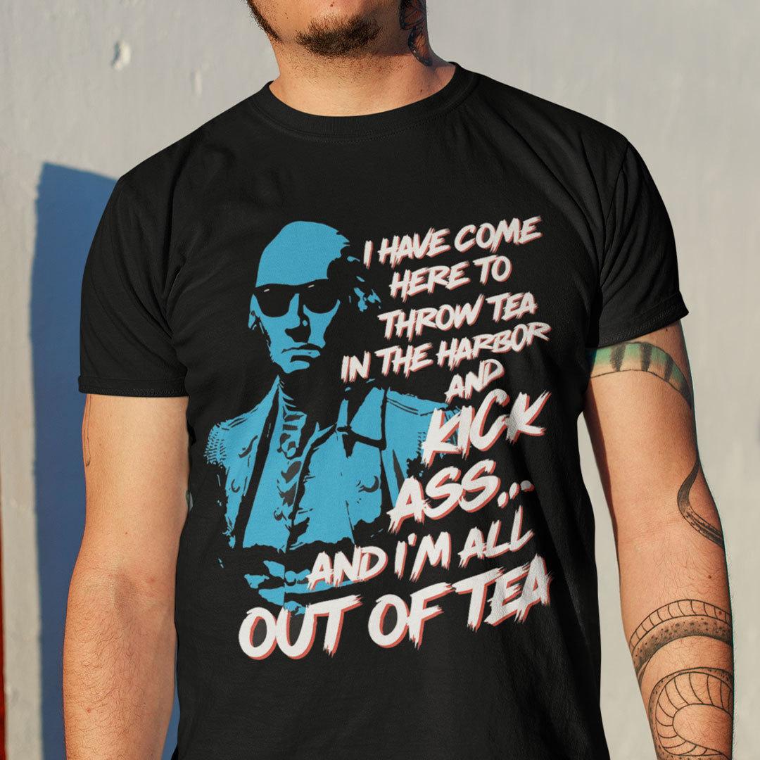 George Washington I Have Come Here To Throw Tea Shirt