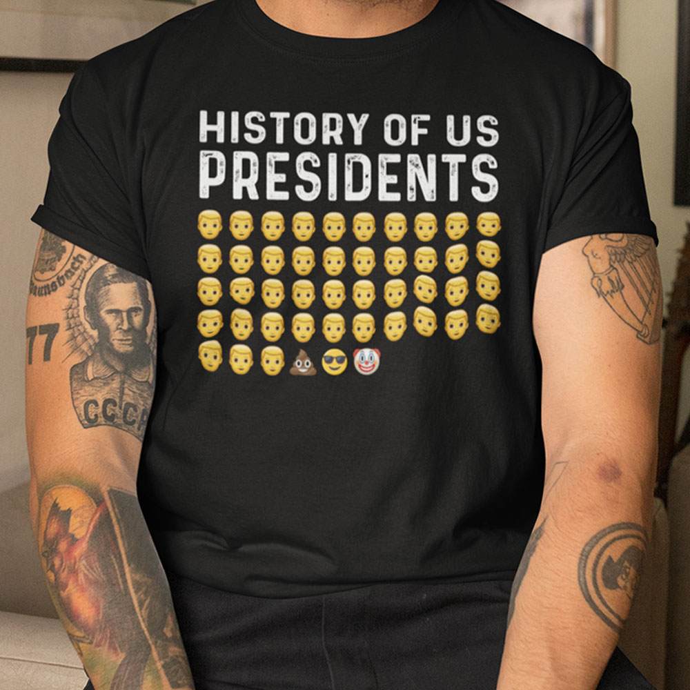 History Of US Presidents T Shirt Pro Trump Biden Clown Emoji