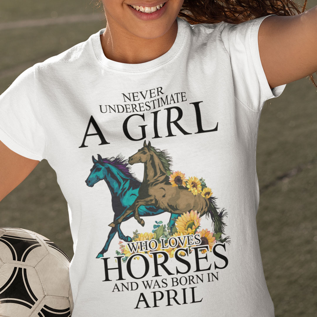 Horse Girl T Shirt Loves Horses And Was Born In April