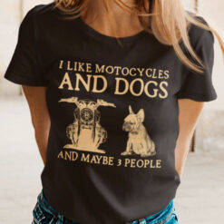 I Like Motorcycles And Dogs Motorcycle Shirt Frenchies Dog