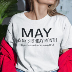 May Birthday T Shirt May Is My Birthday Month