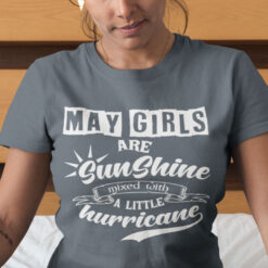 May Girls Are Sunshine Mixed With A Little Hurricane Shirt