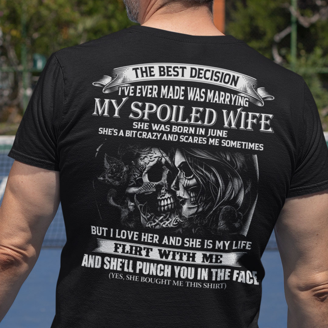 My Spoiled Wife Shirt She Was Born In June Skull Couple